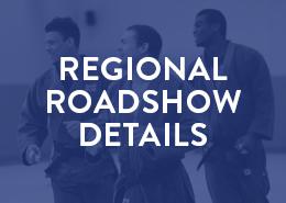 Regional Roadshow Details