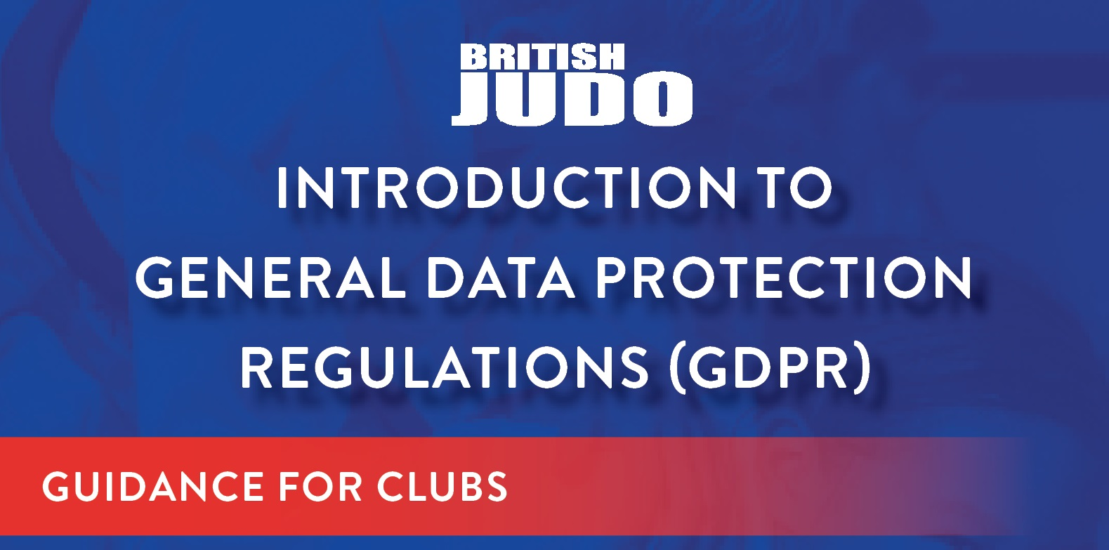 Gdpr Is Coming Is Your Club Compliant British Judo