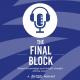 The Final Block